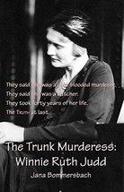 The Trunk Murderess: Winnie Ruth Judd [Paperback] Bommersbach, Jana image 1