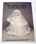 Bridal Doll Crepe Paper Craft Leaflet Needlecraft Ala Mode Instruction/Pattern - $5.00