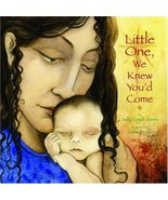 Little One, We Knew You'd Come Lloyd-Jones, Sally and Morris, Jackie - $43.55
