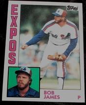 Bob James, Expos,  1984  #579 Topps Baseball Card GD COND - $0.99
