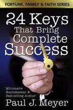 24 Keys That Bring Complete Success (Fortune Family & Faith) Meyers, Pau... - $3.27