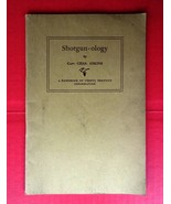 Shotgun-ology By Capt. Chas. Askins Soft Cover 1926 Book Handbook Gun Ma... - $36.62