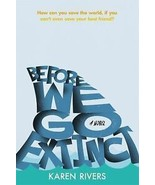 Before We Go Extinct : A Novel by Karen Rivers (2016, Hardcover) - $5.94
