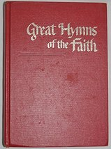 Great Hymns of the Faith [Hardcover] John W. Peterson, compiled and edited by