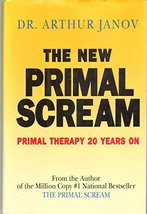 New Primal Scream: Primal Therapy 20 Years on Janov, Arthur image 2