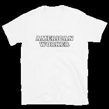 American worker t-shirt / labor Day t-shirt / Short-Sleeve Unisex T-Shirt image 2