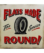Flat Tires Made Round Metal Sign by Marty Mummert - $40.00