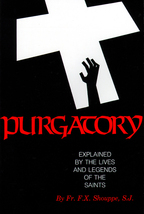 Purgatory: Explained by Lives and Legends of Saints