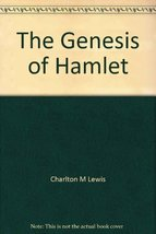The Genesis of Hamlet [Hardcover] Lewis, Charlton M.