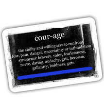 Definition of Courage Thin Blue Line Law Enforcement 8x12 Aluminum Sign - $15.79