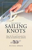 The Book of Sailing Knots: How To Tie And Correctly Use Over 50 Essentia... - $17.27