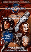 The Shadow Within: Babylon 5, Book #7 Cavelos, Jeanne - $6.62