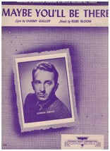 Maybe You'll Be There ~ Sammy Gallop ~ Rube Bloom ~ Sheet Music 1947 ~ J... - $10.84