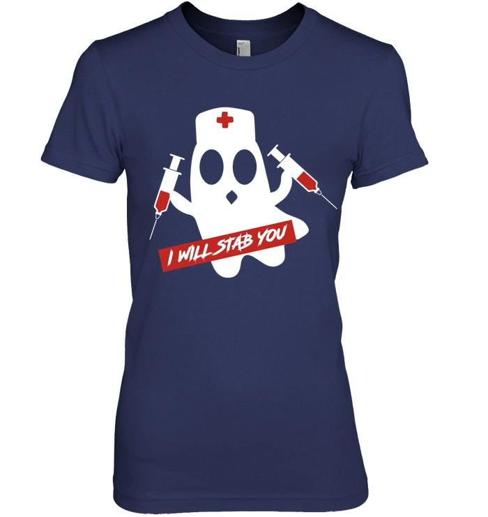 Funny Nurse Ghost Halloween I Will Stab You Shirt Gift