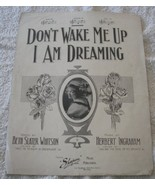 VINTAGE FRAMABLE SHEET MUSIC TITLED [ DON'T WAKE ME UP I AM DREAMING ] 1... - $4.94