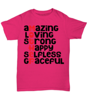 Mother: Amazing Loving Strong Happy Selfless Graceful - Pink Unisex T-Sh... - $19.99