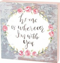 Primitives By Kathy Box Sign Home Is Wherever I'm With You  - $14.80