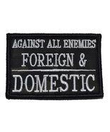 Against All Enemies Foreign and Domestic Oath of Service 2x3 Military Patch / Mo - $5.87