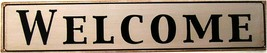 Welcome Metal Sign - $9.95