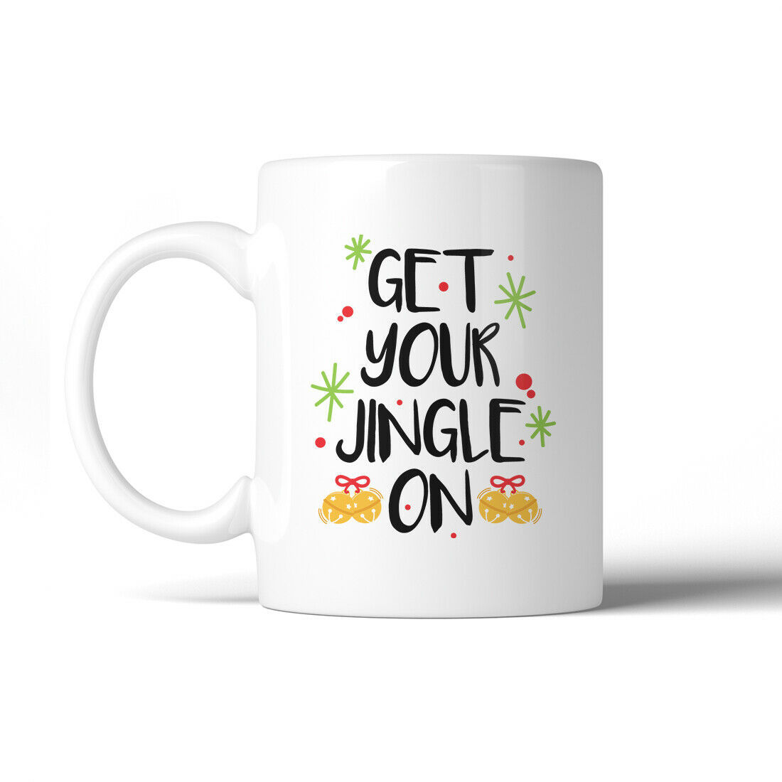 365 Printing Get Your Jingle On Cute WHITE Mug Gifts for X-mas