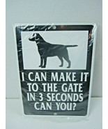"""I Can Make It To The Gate In 3 Seconds 9""""x12""""  Metal Sign Beware of dog - $14.01"""