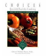 Choices: Quick & Health Cooking: Meals You Can Make in 30 Minutes or Les... - $2.97