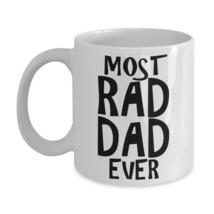 Rad Dad Mug Most Rad Dad Ever Fathers Day Birthday Christmas Gift Coffee... - $13.48+
