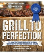 Grill to Perfection: Two Champion Pit Masters Share Recipes and Techniqu... - $9.69