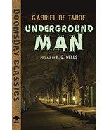 Underground Man (Dover Doomsday Classics) [Paperback] de Tarde, Gabriel ... - $12.29