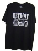 "Detroit funny T-shirt black       "" Detroit where the weak are killed an... - $8.99+"