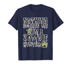 Nothing Scares Me I'm A Zombie Hunter T-Shirt Halloween Tee Men - $19.95+