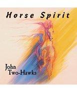Horse Spirit [Audio CD] John Two-Hawks - $9.95