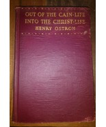 out of the cain-life into the christ-life henry ostrom Hardcover 1896 an... - $331.65