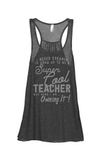 Thread Tank Super Cool Teacher Women's Sleeveless Flowy Racerback Tank T... - $24.99+