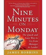 Nine Minutes on Monday: The Quick and Easy Way to Go From Manager to Lea... - $8.49