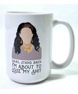 Stand Back I'm About To Lose My Sh*t Coffee Mug Funny Coffee Mug Friends... - $8.81