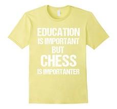 T-Shirt Funny Education is Important But Chess (Male Medium|Men|Lemon) - $29.43