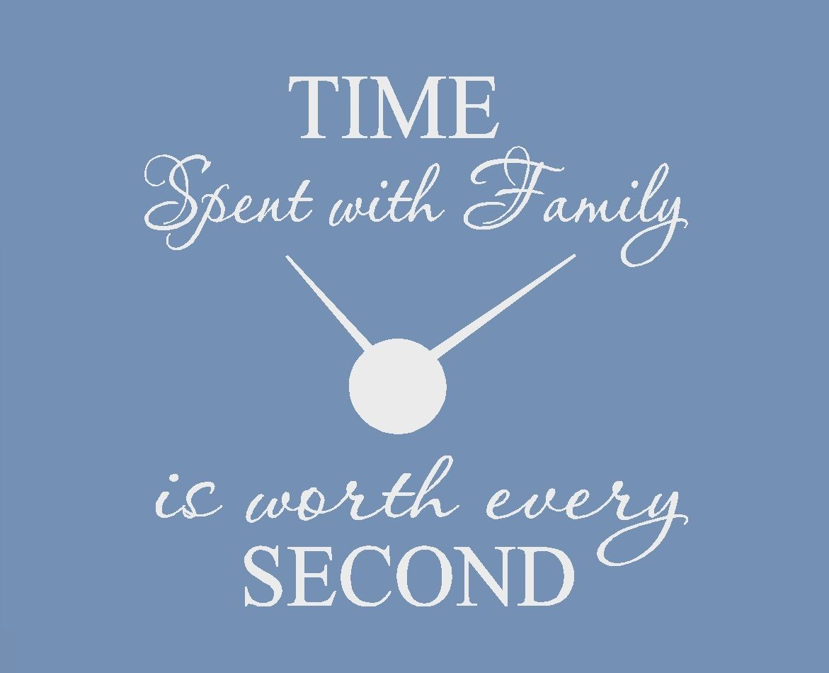 Time Spent With Family is Worth Every Second #33