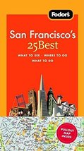Fodor's San Francisco's 25 Best, 7th Edition (Full-color Travel Guide) Fodor's