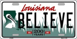 Believe Louisiana Novelty Metal License Plate LP-6209 - $13.40
