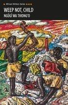Weep Not, Child (African Writers) Ngugi wa Thiong'o image 2
