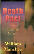 Death Pact by William Manchee 0966636627 - $15.00