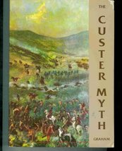 The Custer Myth: A Source Book of Custeriana [Hardcover] [Jan 01, 1953] ... - $10.84