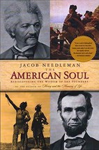 The American Soul: Rediscovering the Wisdom of the Founders [Paperback] Needlema image 2