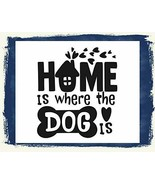 Home is Where The Dog is Laminated House Home Family Love Dog Sign sp3214 - $8.86