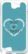 Variety of Different Colors YOU ARE LOVED on Samsung Galaxy Note II 2 Hard Case - $13.95