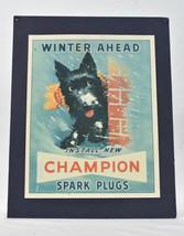 Vintage CHAMPION Spark Plugs Winter Ahead SCOTTY Dog Print Ad Pressboard - $22.23
