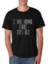 Men's T Shirt I Was Normal 3 Cats Ago Funny Pets Shirt Cute - $16.94+
