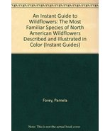 An Instant Guide to Wildflowers: The Most Familiar Species of North Amer... - $8.54