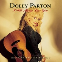 I WILL ALWAYS LOVE YOU and Other Greatest Hits by Dolly Parton